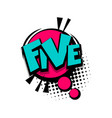 colored comic text numbers five vector image
