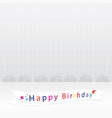 happy birthday card backgrounds vector image