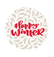 happy winter vintage calligraphy lettering vector image vector image