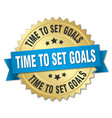time to set goals 3d gold badge with blue ribbon vector image vector image