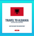 travel to albania discover and explore new vector image