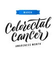 colorectal cancer awareness month vector image vector image
