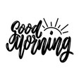 good morning lettering phrase isolated on white vector image vector image