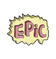 digitally drawn epic text design hand drawing vector image