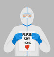 doctor in protective suits with sign please stay vector image