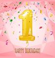 1 birthday greeting card golden balloon vector image