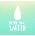 drink more water motivational poster hand drawn vector image vector image