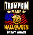 trumpkin make halloween great again shirt vector image vector image