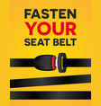 fasten your seat belt - social typography poster vector image vector image