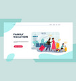tourists landing page family on vacation vector image vector image
