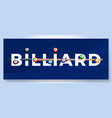 typography word billiard logo sport logotype vector image