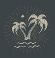 vintage label hand drawn palm trees grunge vector image