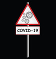 coronavirus covid 19 warning sign vector image vector image