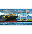 loading containers on a large container ship vector image