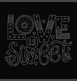 love is sweet vector image