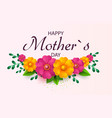 mother s day greeting card with beautiful blossom vector image