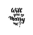 will you marry me handwritten lettering vector image vector image