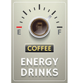 Coffee poster with energy drinks gauge vector image vector image