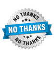 no thanks round isolated silver badge vector image vector image