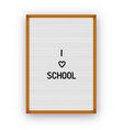 i love school letterboard quote vector image