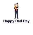 dad with a small child vector image vector image