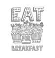 eat dessert for breakfast vector image vector image