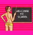 naked sexy woman teacher in school pop art vector image