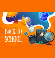 back to school poster with student stationery vector image vector image