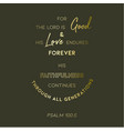 biblical verse from psalm 1005 for lord is vector image vector image