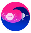 go surf colorful trendy place vector image