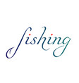 inscription fishing vector image vector image