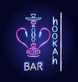 neon sign of hookah bar glowing icon image vector image