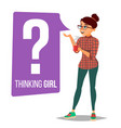thinking woman question sign in think vector image