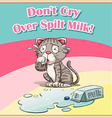 Cat crying over spilt milk vector image