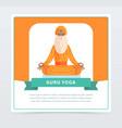guru yoga banner meditating yogi man flat vector image