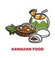 hawaiian food with delicious fruits and tropical vector image vector image