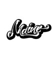 maine sticker modern calligraphy hand lettering vector image vector image