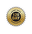 money back with guarantee in 120 days golden seal vector image vector image