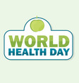 world health day card with vector image vector image