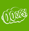ooops comic book explosion icon green vector image vector image