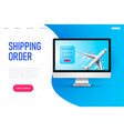 shipping order web page plane 3d realistic model vector image vector image