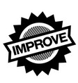 improve black stamp vector image vector image
