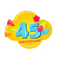 cute cartoon template 45 years anniversary vector image vector image