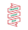 world traffic light day greeting emblem vector image