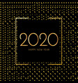 2020 happy new year new year 2020 greeting card vector image vector image
