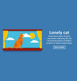 lonely cat banner horizontal concept vector image vector image