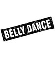 square grunge black belly dance stamp vector image vector image