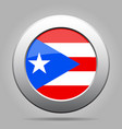 flag of puerto rico metal gray round button vector image