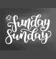 funday sunday hand drawn lettering typographic vector image