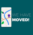 we have moved vector image vector image